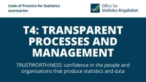 T4: Transparent Processes and Management